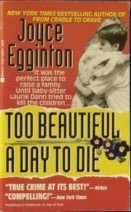 Too Beautiful a Day to Die: Egginton, Joyce