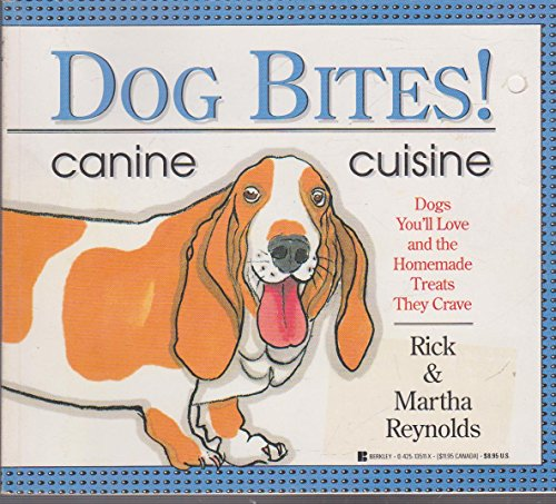 9780425135112: Dog Bites!: Canine Cuisine/Dogs You'll Love and the Homemade Treats They Crave