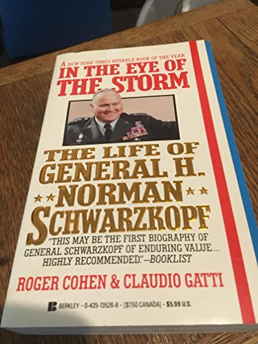 9780425135266: In the Eye of the Storm: The Life of General H. Norman Schwarzkopf