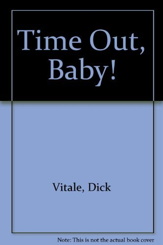 Time Out Baby!: Vitale, Dick, Weiss,