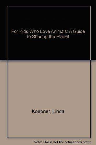 For Kids/love Animals: Koebner, Linda