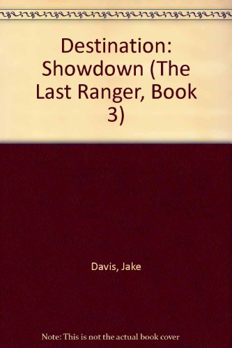 9780425137055: The Last Rangers book 3: Destination Showdown (The Last Ranger, Book 3)