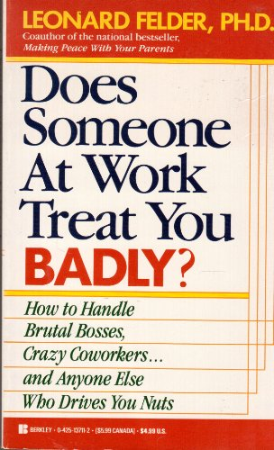 9780425137116: Does Someone at Work Treat You Badly?: How to Handle a Brutal Boss