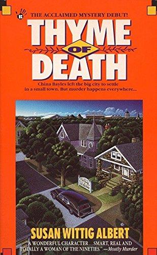 Thyme of Death (China Bayles 1): Albert, Susan Wittig