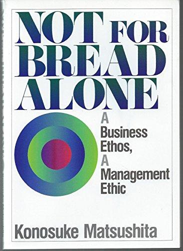 Not for Bread Alone (0425141330) by Konosuke Matsushita