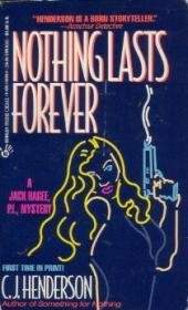 Nothing Lasts Forever (A Jack Hagee Mystery): Henderson, C. J.