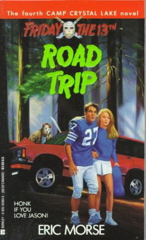 Road Trip (Friday the 13th: Camp Crystal Lake, Book 4)
