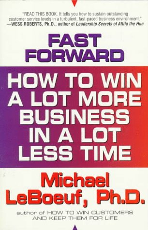 9780425146132: Fast-forward: how to win a lot more business in a lot less t