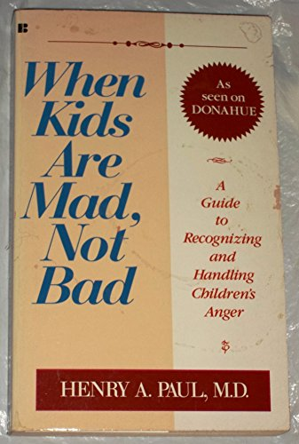 9780425146484: When Kids Are Mad, Not Bad: A Guide to Recognizing and Handling Children's Anger