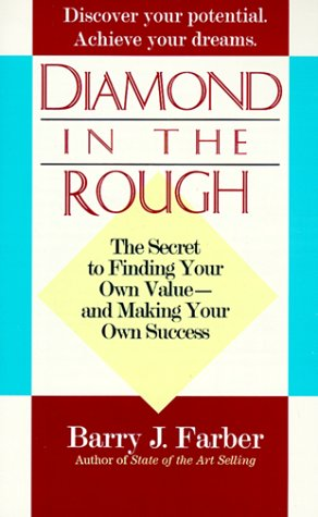 Diamond in the Rough The secret to finding your own value - and making your own success.
