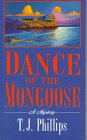 Dance of the mongoose: Philips, T. J.