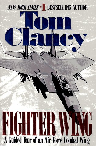 9780425149577: Fighter Wing: A Guided Tour of an Airforce Combat Wing (Tom Clancy's Military Referenc)