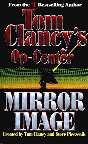 Mirror Image (Tom Clancy's Op-Center, Book 2): Tom Clancy; Steve