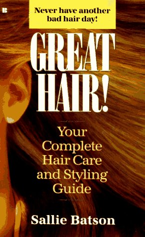 9780425150221: Great hair! your complete hair care and styling guide