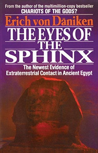 The Eyes of the Sphinx: The Newest Evidence of Extraterrestial Contact in Ancient Egypt (Paperback)...