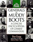 Generals in Muddy Boots: A Concise Encyclopedia of Combat Commanders: Cragg, Dan/Boyne, Walter J. (...