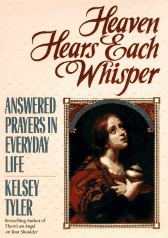 9780425151563: Heaven hears each whisper: answered prayers in eve