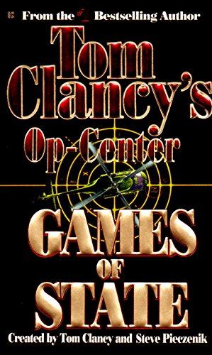 9780425151877: Games of State (Tom Clancy's Op-Center, Book 3)