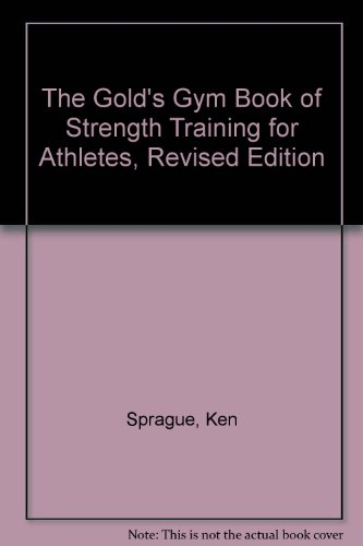 9780425151976: Golds Gym Book of Strength training for athletes