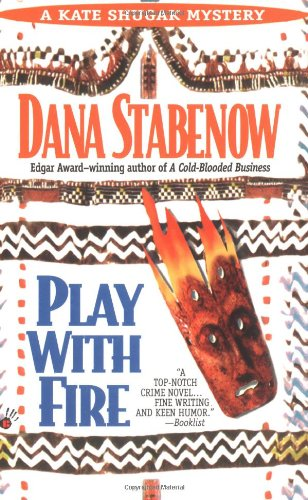 9780425152546: Play with Fire (Kate Shugak Mystery)