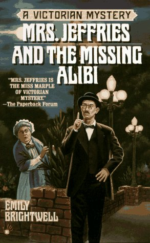 Mrs. Jeffries and the Missing Alibi (Victorian Mystery): Brightwell, Emily