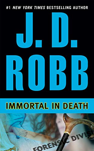 Immortal in Death (An Eve Dallas Mystery)