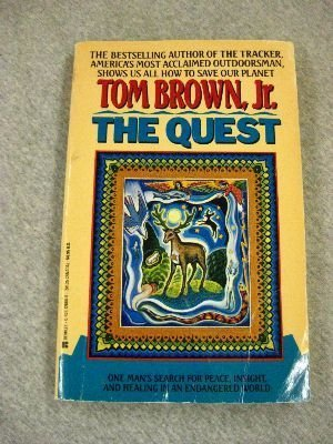 The Quest: One Man's Search for Peace, Insight, and Healing in an Endangered World, Brown, Tom