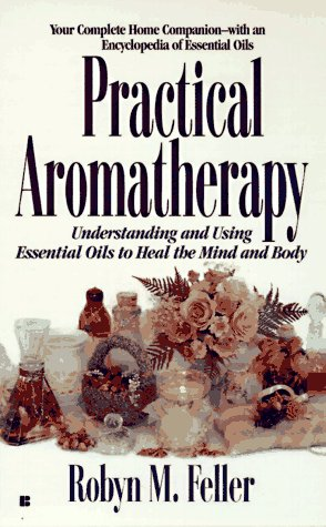 9780425155769: Practical aromatherapy: understanding and using essential oi