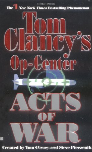 9780425156018: Acts of War (Tom Clancy's Op-Center, Book 4)