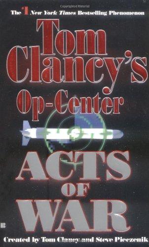 9780425156018: Acts of War (Tom Clancy's Op-Center, Book 4)
