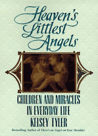 Heaven's littlest angels: children and miracles in: Tyler, Kelsey