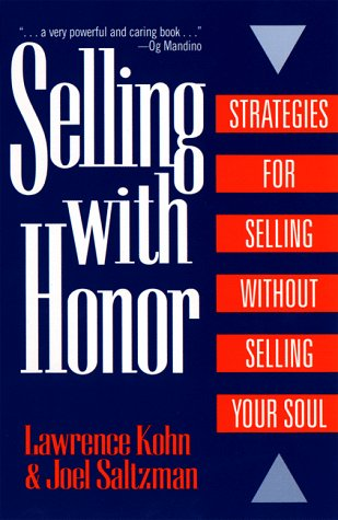 Selling with Honor: Kohn, Lawrence M.