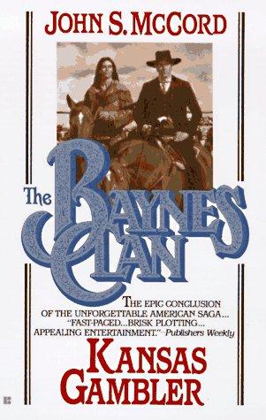 Baynes Clan: Kansas Gambler: McCord, John S.