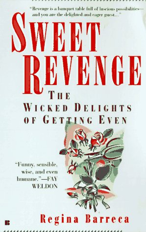 Sweet revenge: the wicked delights of getting even (0425157660) by Barreca, Regina