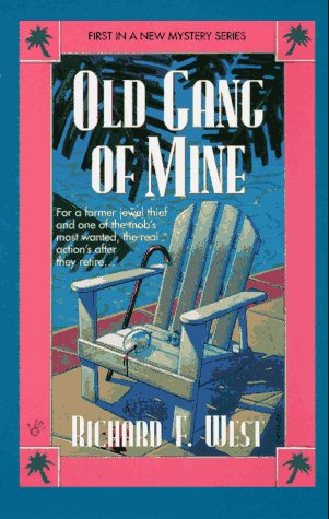 Old Gang of Mine: Richard F. West
