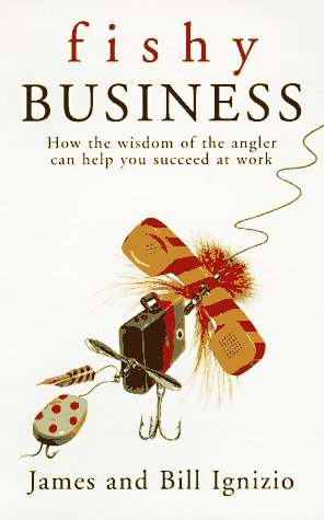 9780425160183: Fishy Business: How the Wisdom of the Angler Can Help You Succeed at Work