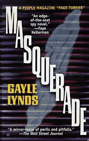 Masquerade : When the Truth Is Too: Gayle Lynds