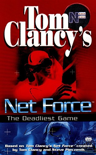 Tom Clancy's Net Force: The Deadliest Game (Net Force YA) (9780425161746) by Bill McCay