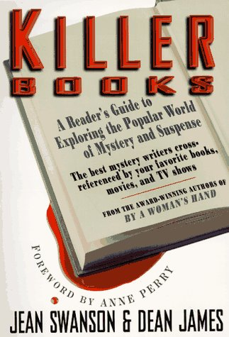 Killer Books : a Reader's Guide to Exploring the Popular World of Mystery and Suspense