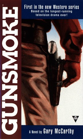 Gunsmoke 1: The Novel: McCarthy, Gary