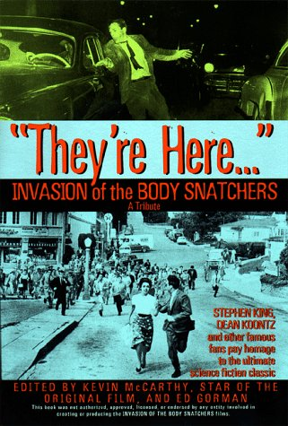 """They're Here."""", Invasion of the Body Snatchers: A Tribute: editor Kevin McCarthy"""