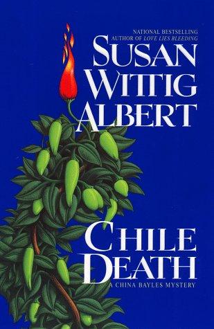 Chile Death: **Signed**: Albert, Susan Wittig