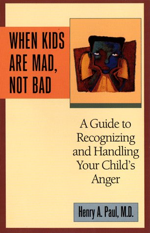 9780425166819: When Kids Are Mad, Not Bad