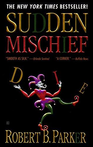 Sudden Mischief (Spenser): Parker, Robert B.