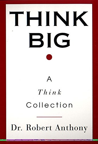 Think Big (Paperback): Dr Robert Anthony