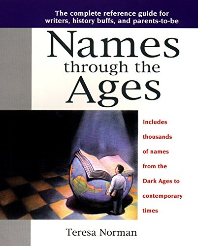 9780425168776: Names through the Ages: The Complete Reference Guide for Writers, History Buffs, and Parents-to-Be