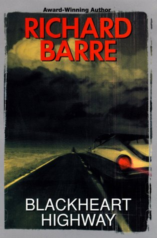Blackheart Highway: Barre, Richard