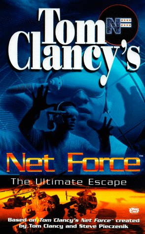 Net Force 00: The Ultimate Escape: Tom Clancy, Steve
