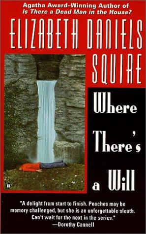 Where There's a Will (Peaches Dann Mystery): Squire, Elizabeth Daniels