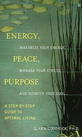 Energy, peace, purpose: Goodrick, G. Ken